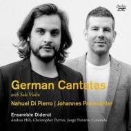 技巧的なソロ・ヴァイオリンを伴うドイツのカンタータ集 ナウエル・ディ・ピエロ、ヨハネス・プラムゾーラー、アンサンブル・ディドロ
