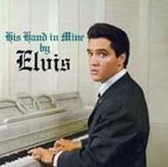 His Hand In Mine By Elvis / Elvis' Christmas Album
