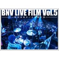 BNV LIVE FILM Vol.5〜町田市民ホール単独公演〜