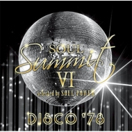 SOUL SUMMIT VI selected by SOUL POWER DISCO '78