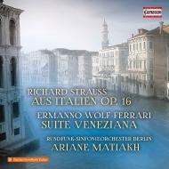 R.シュトラウス:イタリアから、ヴォルフ=フェラーリ:ヴェネツィア組曲 アリアーヌ・マティアク&ベルリン放送交響楽団