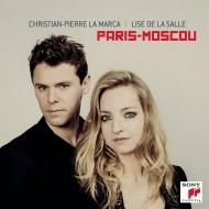 『パリ=モスクワ〜フォーレ:パヴァーヌ、、ラフマニノフ:チェロ・ソナタ、他』 クリスチャン=ピエール・ラ・マルカ、 リーズ・ドゥ・ラ・サール