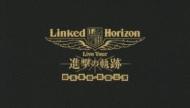 Linked Horizon Live Tour 『進撃の軌跡』 総員集結 凱旋公演 【初回盤】