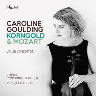 コルンゴルト:ヴァイオリン協奏曲、モーツァルト:『トルコ風』 キャロライン・グールディング、ケヴィン・ジョン・エドゥセイ&ベルン交響楽団