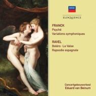 フランク:プシュケ、交響的変奏曲、ラヴェル:スペイン狂詩曲、ボレロ、ラ・ヴァルス エドゥアルド・ヴァン・ベイヌム&コンセルトヘボウ管弦楽団、ゲーザ・アンダ