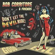 Bob Corritore & Friends: Don't Let The Devil Ride