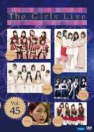 The Girls Live Vol.45