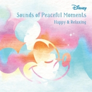 Disney Sounds of Peaceful Moment 〜Happy / Relax〜