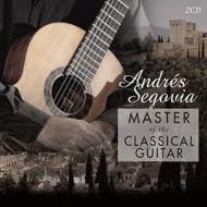 Segovia: Master Of The Classical Guitar