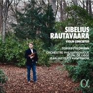シベリウス:ヴァイオリン協奏曲、ラウタヴァーラ:ヴァイオリン協奏曲 トビアス・フェルトマン、ジャン=ジャック・カントロフ&リエージュ王立フィル