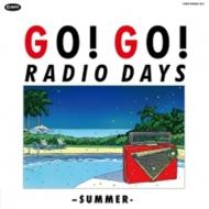 Go! Go! Radio Days -Summer-(3CD)