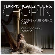 Harpistically Yours, Chopin -Harp Transcriptions : Coline-Marie Orliac(Hp)Pasichnyk(S)
