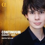 『Continuum〜スカルラッティとリゲティ』 ジュスタン・テイラー(チェンバロ)