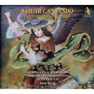 『BAILAR CANTANDO(歌いながら踊る)〜1788年トルヒーヨの写本』 ジョルディ・サヴァール&エスペリオンXXI