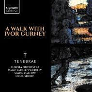 『ア・ウォーク・ウィズ・アイヴァー・ガーニー』 ナイジェル・ショート&テネブレ、サラ・コノリー、オーロラ管弦楽団(2CD)