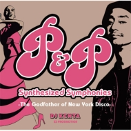 P&P SYNTHESIZED SYMPHONIES -THE GODFATHER OF NEW YORK DISCO-