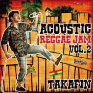 TAKAFIN ACOUSTIC REGGAE JAM VOL.2