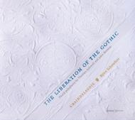 『ゴシックの解放〜トマス・アシュウェルとジョン・ブラウンの華麗なポリフォニー』 ビョルン・シュメルツァー&グランドラヴォア