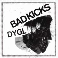 Bad Kicks / Hard To Love 【1,000枚限定生産】(7インチシングルレコード)