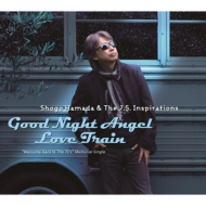 Good Night Angel/Love Train