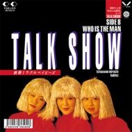 TALK SHOW / WHO IS THE MAN (7インチシングルレコード)