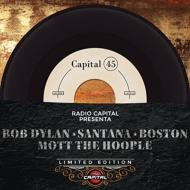Radio Capital Presenta: Capital 45 -Boston, Dylan, Mott The Hoople, Santana (4枚組7インチシングルレコード)