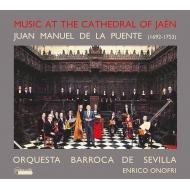 ハエン大聖堂の音楽 エンリコ・オノフリ&セビリア・バロック管弦楽団、バンダリア合唱団