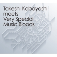 Takeshi Kobayashi meets Very Special Music Bloods【2018 レコードの日 限定盤】 (2枚組/180グラム重量盤レコード)