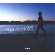 The Blue Voice Of The Water: Malkki / Gulbenkian O Morlot / Seattle So Etc