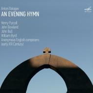 『夕べの讃歌』 16〜17世紀イギリスの鍵盤作品集 アントン・バタゴフ