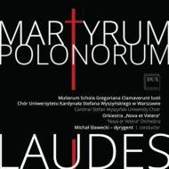 合唱曲オムニバス/Martyrum Polonorum Laudes: Slawecki / Mulierum Schola Gregoriana Clamaverunt Iusti