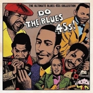 Do The Blues 45s!〜The Ultimate Blues 45s Collection〜【2018 レコードの日 限定盤】 (アナログレコード)