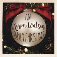 An Aaron Watson Family Christmas