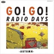 ゴー! ゴー! レディオ デイズ〜オータム〜<紙ジャケット> (3CD)