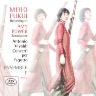 Bassoon Concertos Vol.2: 福井美穂(Fg, Ob)Amy Power(Ob)Ensemble F