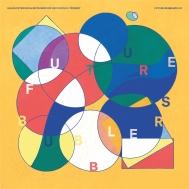 Future Bubblers 2.0 【世界500枚完全限定生産盤】(アナログレコード)
