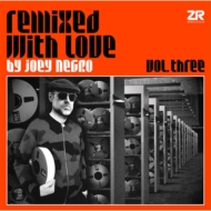 Joey Negro / Remixed With Love By Joey Negro Vol.3