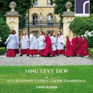 『レヴィ・デューを歌う』 エドワード・ウィッカム&ケンブリッジ・セント・キャサリン・カレッジ少女合唱団