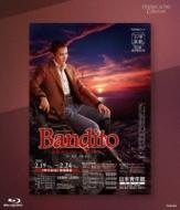Eternal Scene Collection 月組東京特別公演 バウ・ミュージカル 『Bandito -義賊 サルヴァトーレ・ジュリアーノ-』