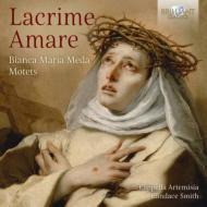 Lacrime Amare-motets: C.smith / Cappella Artemisia
