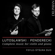 ペンデレツキ:ヴァイオリン・ソナタ第1番、第2番、ルトスワフスキ:パルティータ、スビト、他 フォイル=シュトシュラ・デュオ