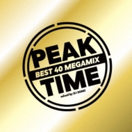 PEAK TIME -BEST 40 Megamix-Mixed By DJ SONO