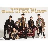 THANX!!!!!!! Neo Best of DA PUMP 【初回生産限定盤】(2CD+DVD)