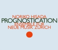 Prognostication: Ensemble Fur Neue Musik Zurich