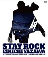 STAY ROCK EIKICHI YAZAWA 69TH ANNIVERSARY TOUR 2018 (Blu-ray)