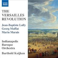 『ヴェルサイユの革命〜リュリ、ムファット、マレ』 バルトルド・クイケン&インディアナポリス・バロック管弦楽団