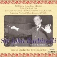 交響曲第36番『リンツ』、弦楽のための組曲、オーボエ協奏曲 ジョン・バルビローリ&ベロミュンスター放送管弦楽団、イヴリン・バルビローリ=ロスウェル(1956)