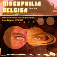 Discophilia Belgica : Next-door-disco & Local Spacemusic From: Belgium 1975-1987 Pt.1 (2枚組アナログレコード)