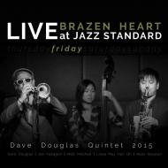 Brazen Heart Live At Jazz Standard -Friday