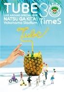 TUBE LIVE AROUND SPECIAL 2018 夏が来た! 〜Yokohama Stadium 30 Times〜